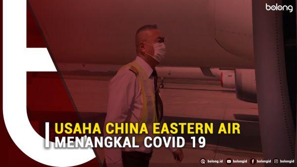 Terharu Sekali, Usaha China Eastern Air Menangkal COVID-19