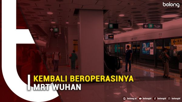 MRT Wuhan Kembali Beroperasi Setelah Lama Mati